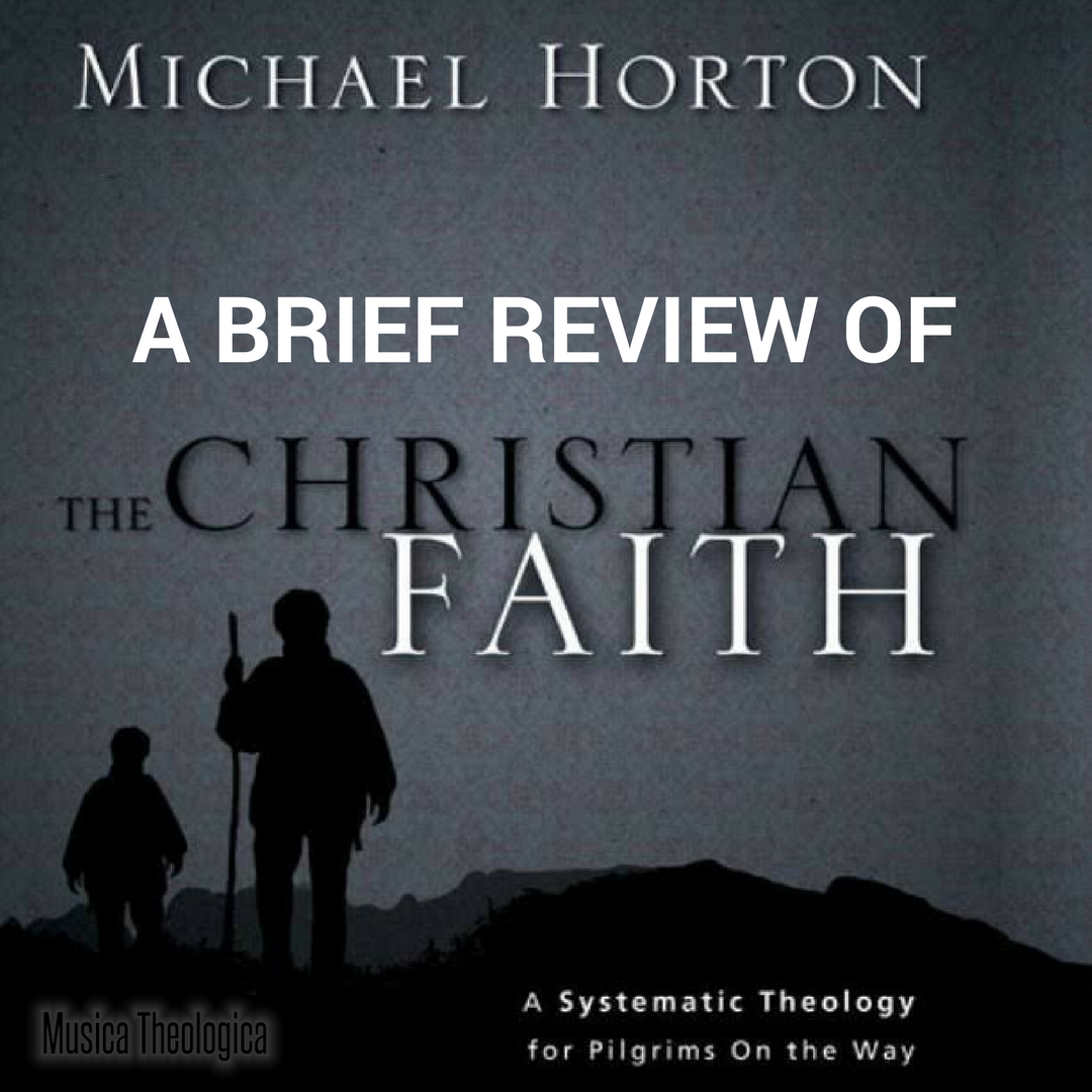 Theology: A BRIEF REVIEW OF MICHAEL HORTON'S SYSTEMATIC THEOLOGY